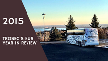 2015: Trobec's Bus Year In Review