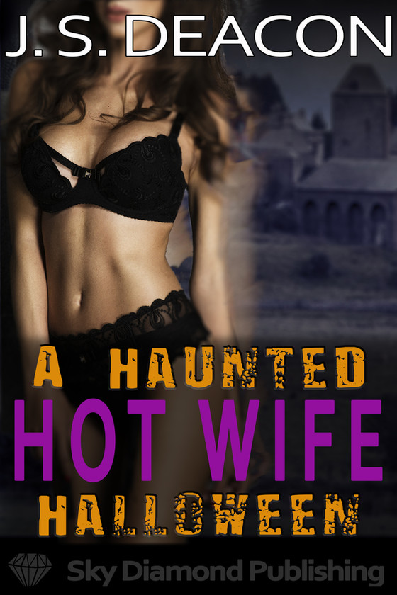 A Haunted Hot Wife Halloween