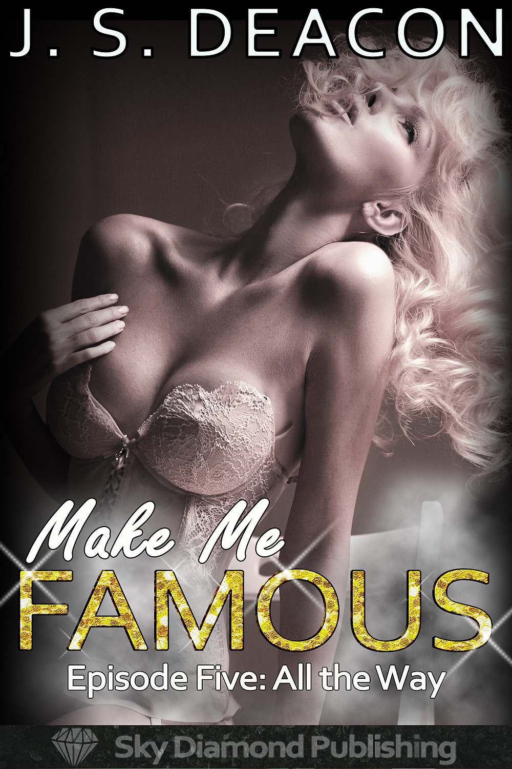 Make Me Famous Episode Five: All the Way Cover
