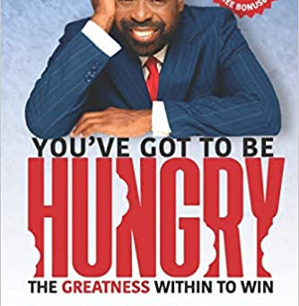 "Must Read Book: ""You've Got to be Hungry"" by Les Brown"
