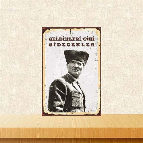 Geldikleri Gibi Gidecekler Mustafa Kemal Atatürk Retro Ahşap Poster 10x20