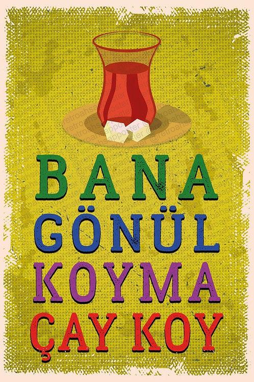 Bana Gönül Koyma Çay Koy Retro Ahşap Poster 10x20