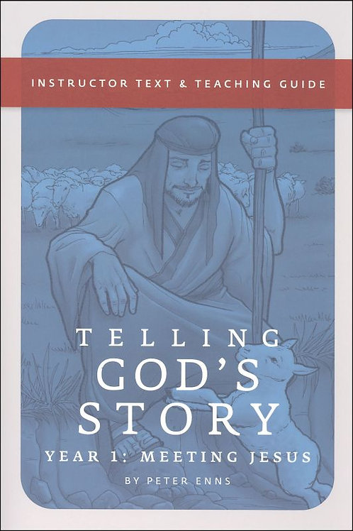 Telling God's Story, Year One: Meeting Jesus: Instructor Text & Guide