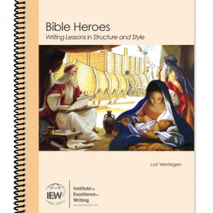 IEW: Bible Heroes Writing Lessons (includes Teacher e-book download)