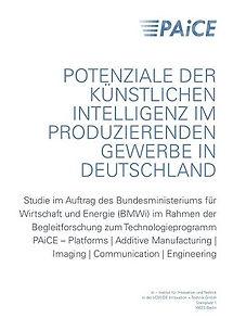 PAiCE: Potenziale der künstlichen Intelligenz im produzierenden Gewerbe in Deutschland - 68 pages