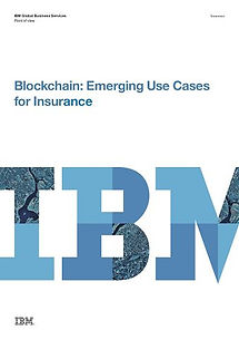 IBM: Blockchain: Emerging Use Cases for Insurance - 12 pages