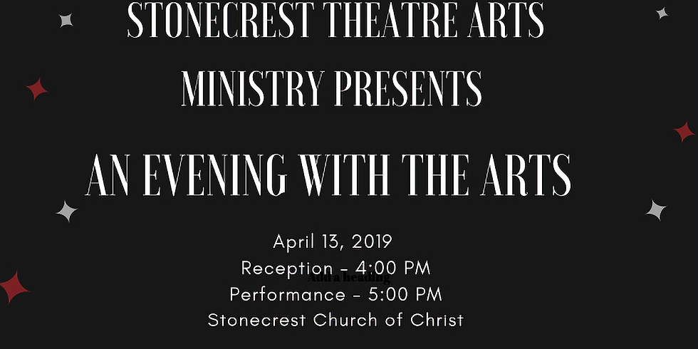 Stonecrest Theatre Arts Ministry Presents: AN EVENING WITH THE ARTS