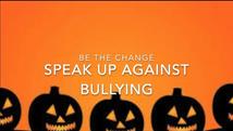 Be the Change: Speak Up Against Bullying  | 2019