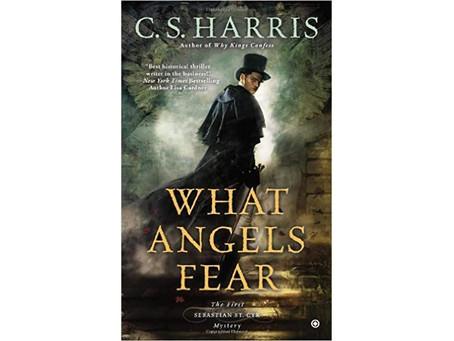 LoM Reads: 'What Angels Fear: A Sebastian St. Cyr Mystery' by C.S. Harris