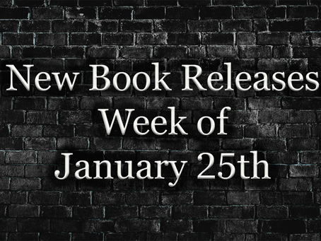 New Releases:                                    Week of January 25th