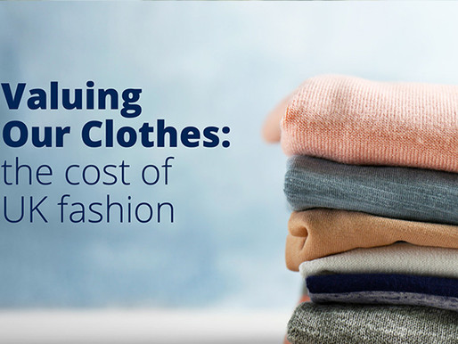 Valuing Our Clothes: The Cost of UK Fashion by Wrap