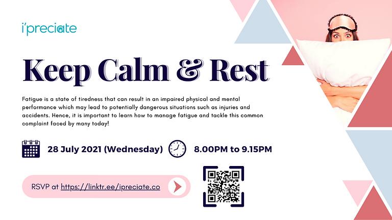 Keep Calm & Rest