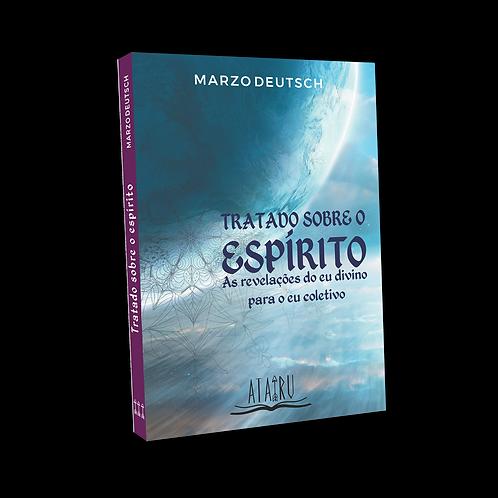 Tratado sobre o espírito: as revelações do eu divino para o eu coletivo