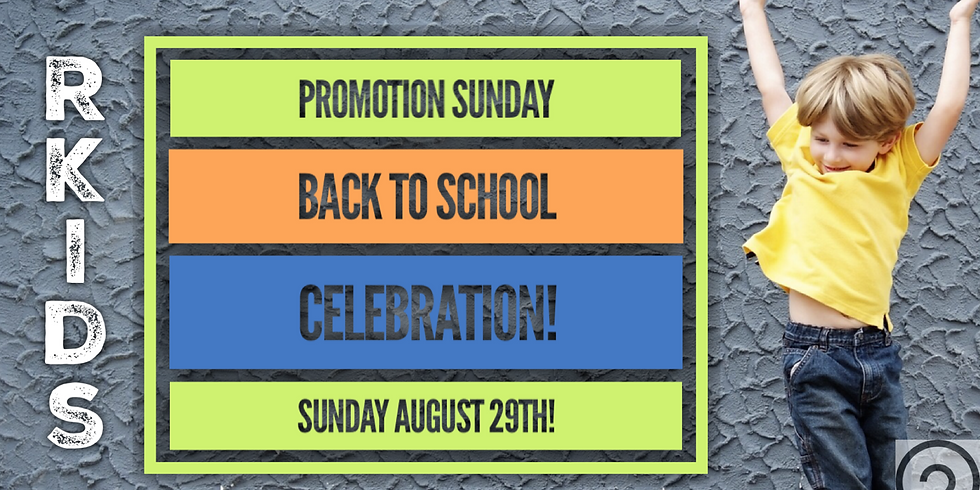 Promotion Sunday & Back to School Party!