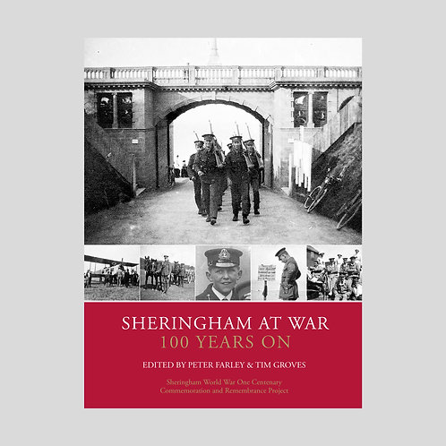 Sheringham at War 100 Years On