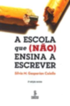Livro A escola que não ensina a escrever, por Silvia M. Gasparian Colello