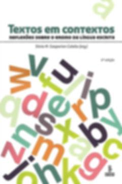 Livro Textos em Contextos - Reflexões sobre o Ensino da língua Escrita Silvia M. Gasparian Colello