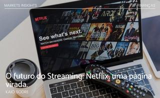 O futuro do Streaming: Netflix, uma página virada.