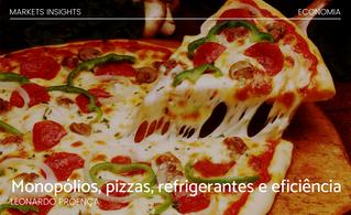 Monopólios, Pizzas, Refrigerantes e Eficiência