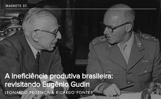 A ineficiência produtiva brasileira: revisitando Eugênio Gudin