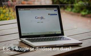 E se o Google se dividisse em duas?