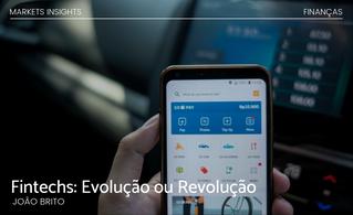 Fintechs: Evolução ou Revolução?