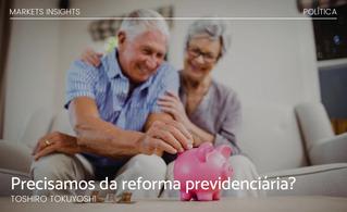 Precisamos da Reforma Previdenciária?