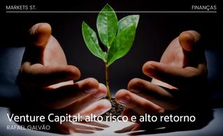 Venture Capital: Alto risco e alto retorno