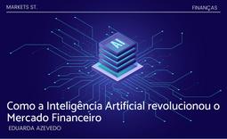 Como a Inteligência Artificial revolucionou o Mercado Financeiro