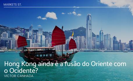 Hong Kong ainda é a fusão do Oriente com o Ocidente?