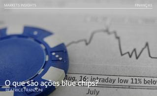 O que são ações blue chips?