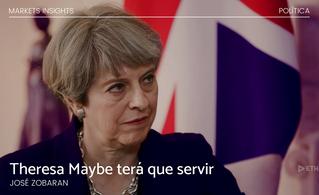 Theresa Maybe terá que servir