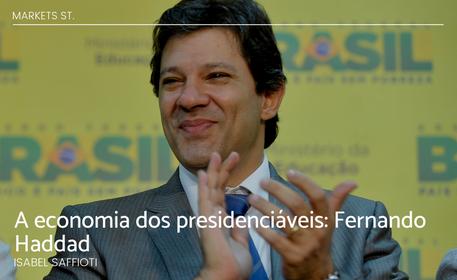 A economia dos presidenciáveis: Fernando Haddad