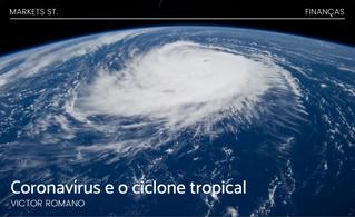 Coronavírus e o ciclone tropical