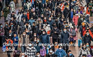 Coronavírus: uma ameaça à economia global.