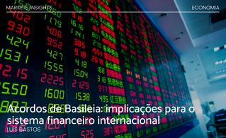Acordos de Basileia: implicações para o sistema financeiro internacional