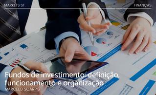 Fundos de investimento: definição, funcionamento e organização