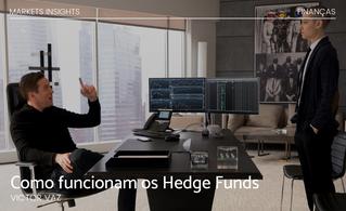 Como funcionam os Hedge Funds