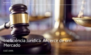 Ineficiência Jurídica: Alicerce de um Mercado