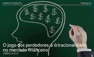 O jogo dos perdedores: a (ir)racionalidade no mercado financeiro