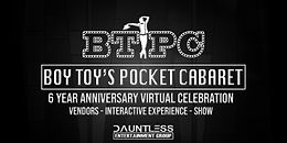 Boy Toy's Pocket Cabaret | 6 Year Anniversary Event