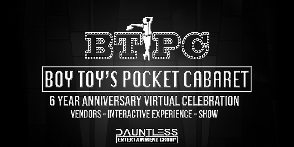 Boy Toy's Pocket Cabaret   6 Year Anniversary Event