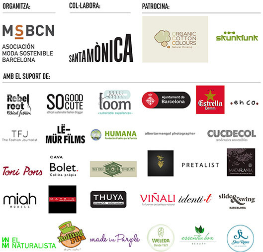 logos de las empresas que organizan, colaboran, patrocinan o dan soporte al festival de Bcn Ethical Fashion fest. MSBCN, Asociación Moda Sostenible, Santa Mònica, Organic Cotton Colours, Skunkfunk, Rebel root, SO good cute, Loom, Ajuntament de Barcelona, TFJ, Le Mür Films, Humana, Toni Pons, Miah, Viñali, El Naturalista, Rolling pita, pretalist,Estrella, cucdecol