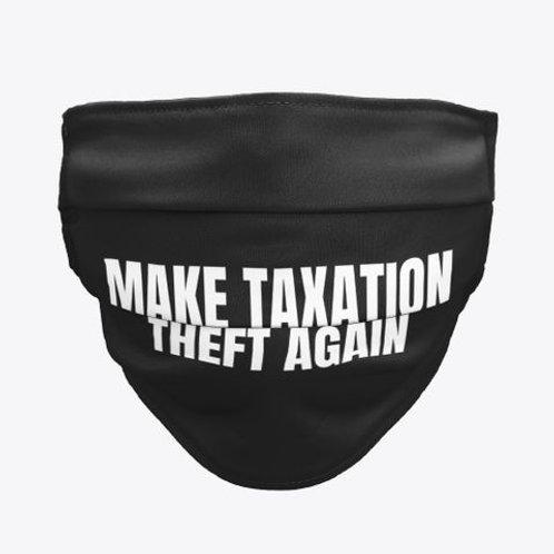 Make Taxation Theft Again Face Mask