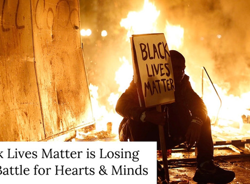 Black Lives Matter is losing the battle for hearts and minds
