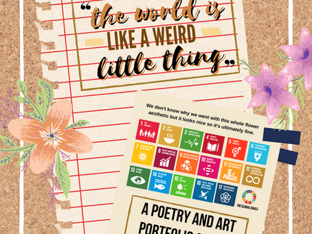 The World is Like a Weird Little Thing - A SDG Poetry + Art Portfolio