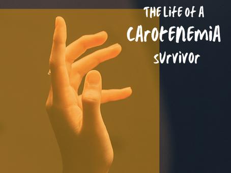 The Life of a Carotenemia Survivor