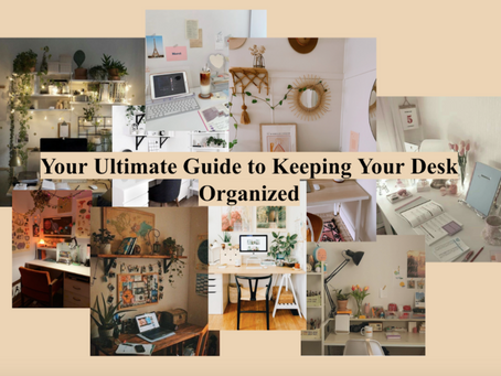 Your Ultimate Guide to Keeping Your Desk Organized