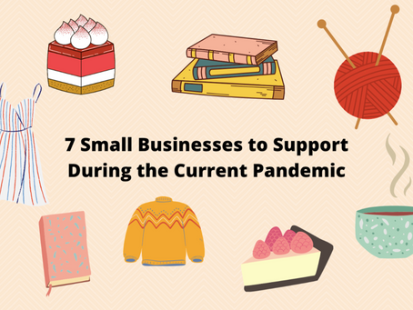 7 Small Businesses to Support During the Current Pandemic