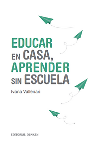Educar en casa, aprender sin escuela